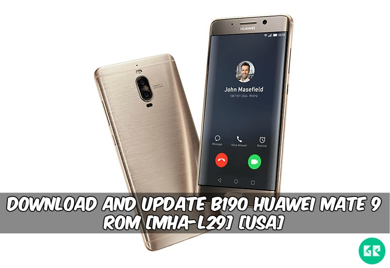 Update B190 Huawei Mate 9 ROM MHA L29 - Download And Update B190 Huawei Mate 9 ROM [MHA-L29] [USA]