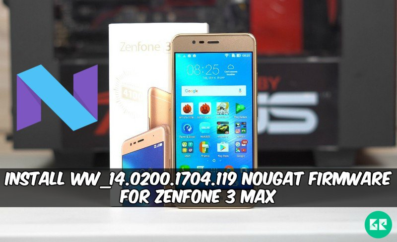 WW 14.0200.1704.119 Nougat Firmware For ZenFone 3 Max - Install WW_14.0200.1704.119 Nougat Firmware For ZenFone 3 Max