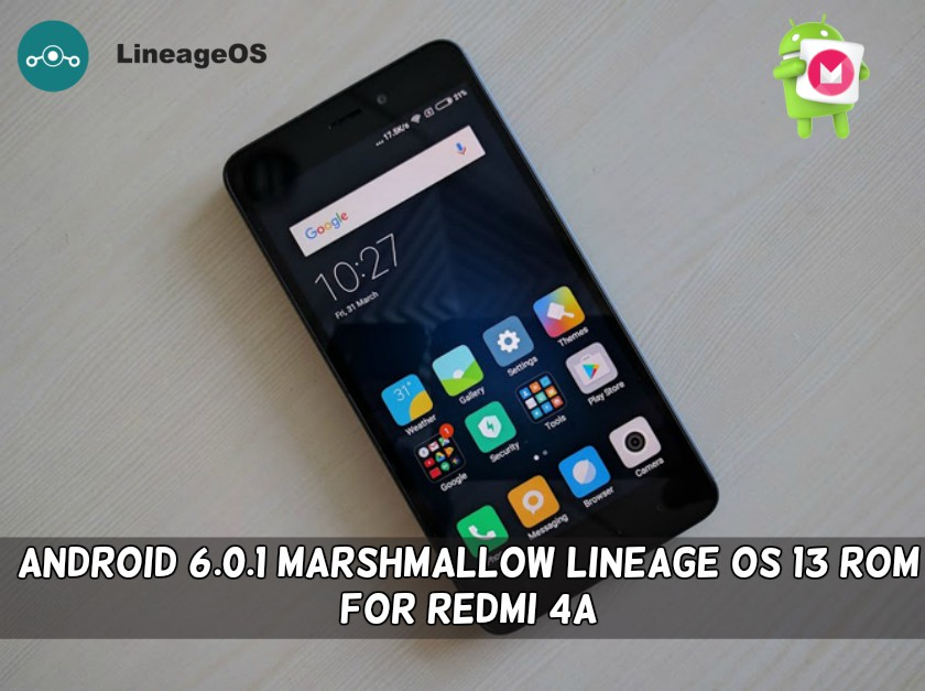 Android 6.0.1 Marshmallow Lineage OS 13 ROM For Redmi 4A