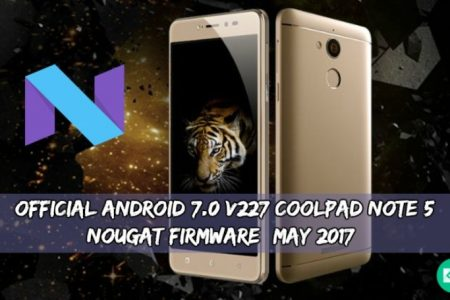 Official Android 7 0 v227 Coolpad Note 5 Nougat Firmware
