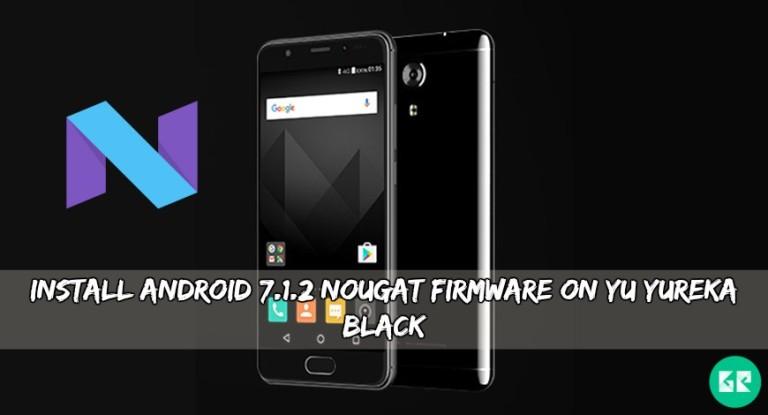 Android 7.1.2 Nougat Firmware On Yureka Black