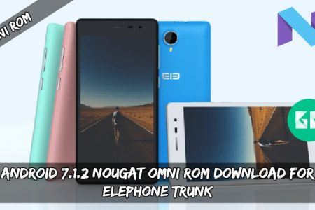 Download Android 7 1 2 Nougat Omni ROM For Elephone Trunk