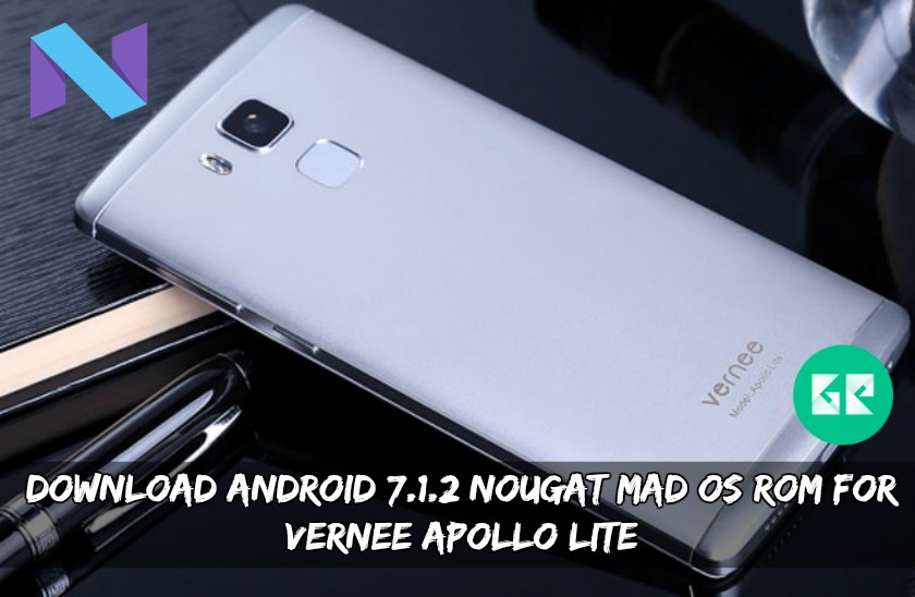 Download Android 7.1.2 Nougat MAD OS ROM For Vernee Apollo Lite