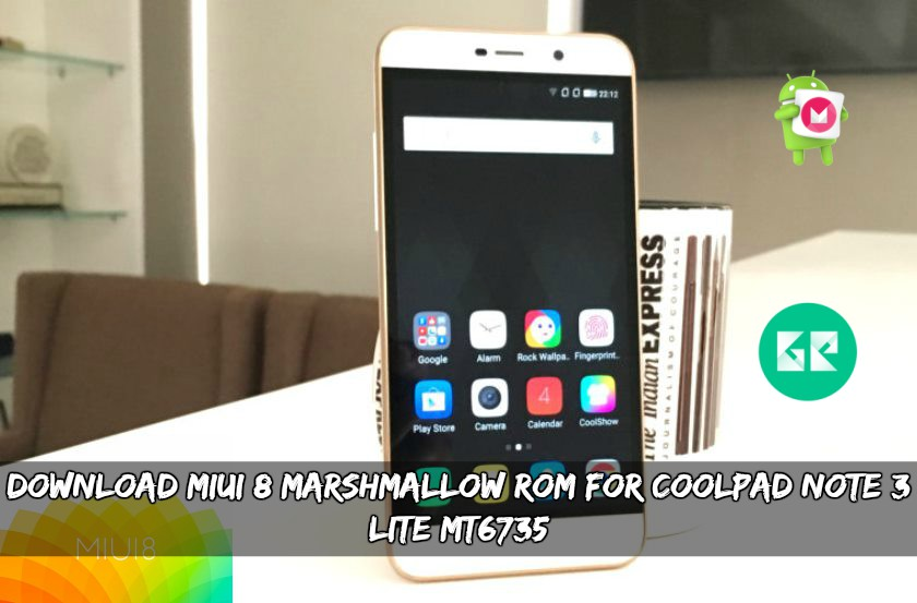 Download MIUI 8 Marshmallow ROM For Coolpad Note 3 Lite MT6735 - Download MIUI 8 Marshmallow ROM For Coolpad Note 3 Lite MT6735