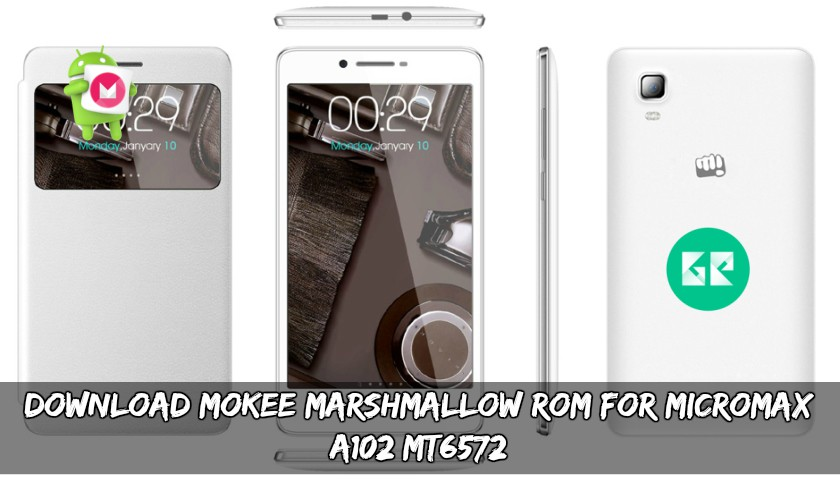 Download MoKee Marshmallow ROM For Micromax A102 MT6572
