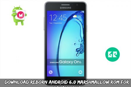 Download Reborn Android 6 0 Marshmallow ROM For Galaxy ON 5
