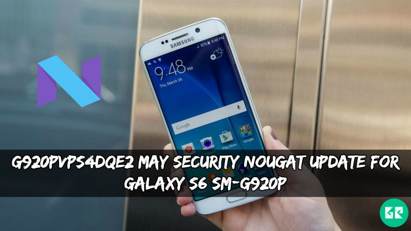 G920PVPS4DQE2 May Security Nougat Update For Galaxy S6 SM-G920P
