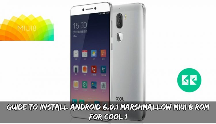Guide To Install Android 6.0.1 Marshmallow MIUI 8 ROM For Cool 1