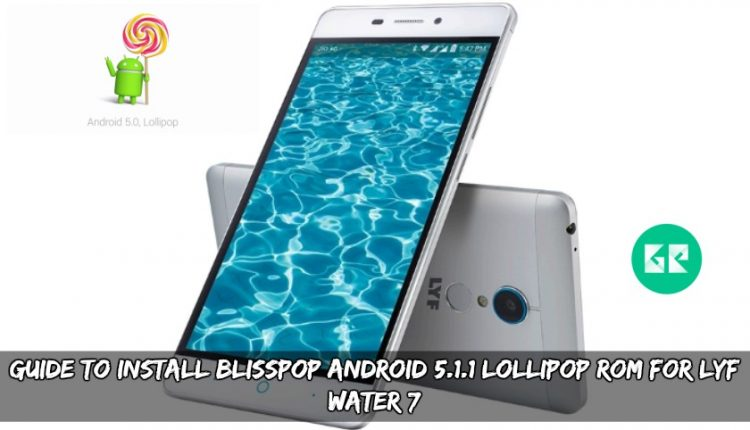 Guide To Install BlissPOP Android 5.1.1 Lollipop ROM For LYF Water 7
