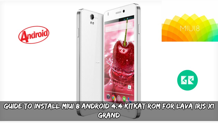 Guide To Install MIUI 8 Android 4 4 4 KitKat ROM For Lava Iris X1 Grand
