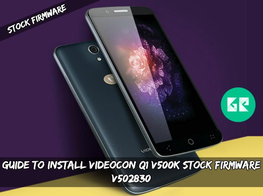 Install Videocon Q1 V500K Stock Firmware v502830