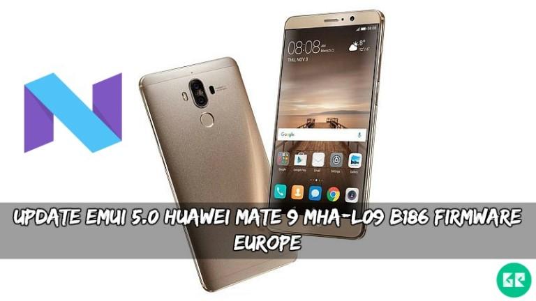 Huawei Mate 9 MHA L09 B186 Firmware - Update EMUI 5.0 Huawei Mate 9 MHA-L09 B186 Firmware [Europe]