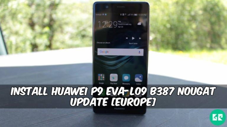 Huawei P9 EVA-L09 B387 Nougat Update