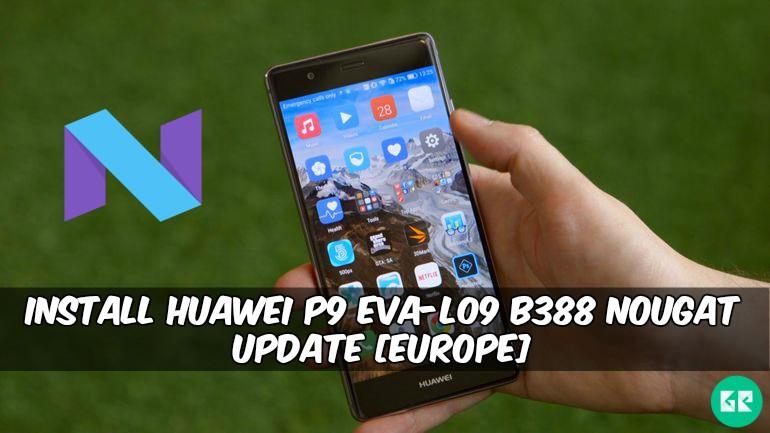 Huawei P9 EVA L09 B388 Nougat Update - Install Huawei P9 EVA-L09 B388 Nougat Update [Europe]