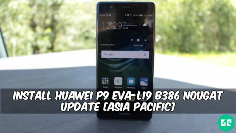 Huawei P9 EVA-L19 B386 Nougat Update
