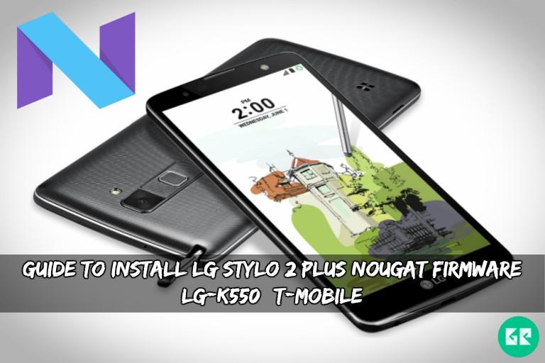 LG Stylo 2 Plus Nougat Firmware (LG-K550)(T-Mobile)