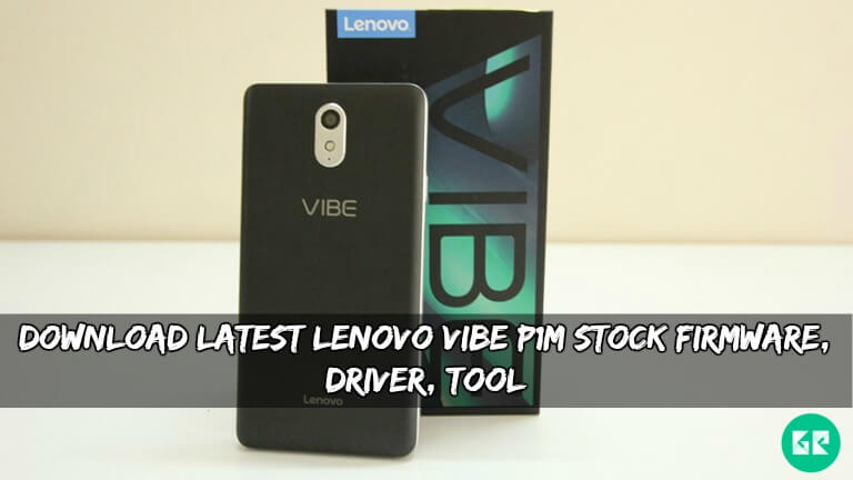 Lenovo Vibe P1m Stock Firmware - Download Latest Lenovo Vibe P1m Stock Firmware, Driver, Tool