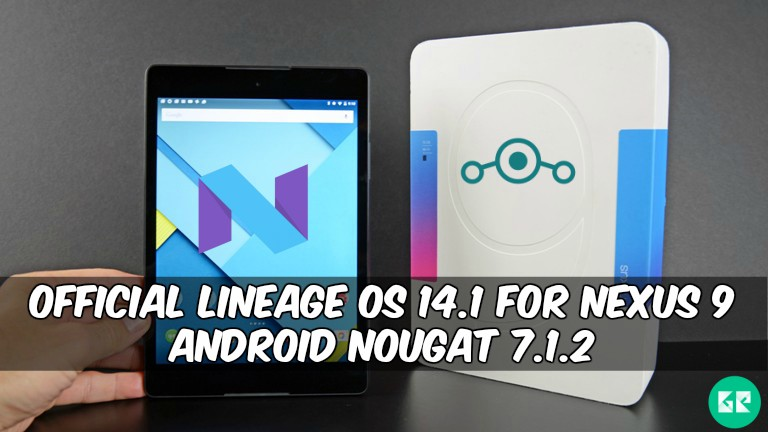 Lineage OS 14.1 For Nexus 9 Android Nougat 7.1.2