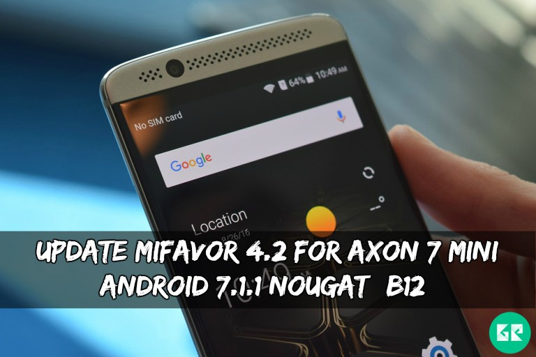 MiFavor 4.2 For Axon 7 Mini Android 7.1.1 Nougat - Update MiFavor 4.2 For Axon 7 Mini Android 7.1.1 Nougat (B12)