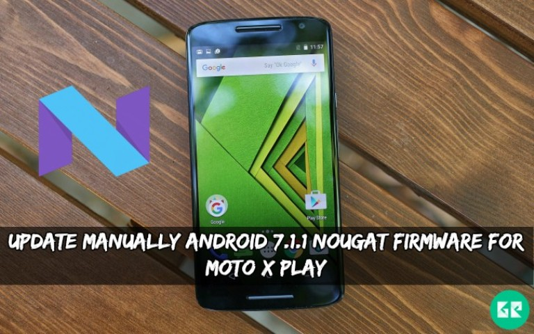 Nougat Firmware For Moto X Play