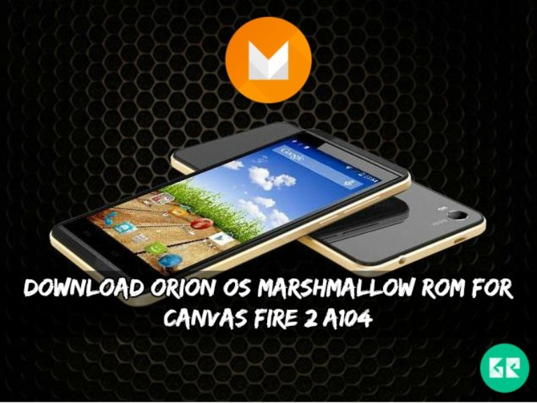 Orion OS Marshmallow ROM For Canvas Fire 2 A104