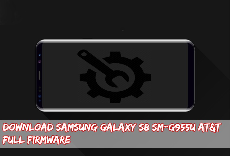 Download Samsung Galaxy S8+ SM-G955U AT&T Full Firmware