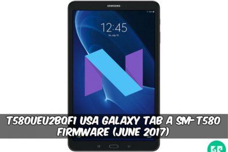 T580UEU2BQF1 USA Galaxy Tab A SM-T580 Firmware (June 2017)