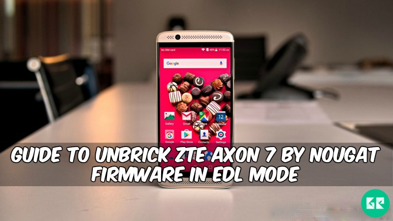 Unbrick ZTE Axon 7 - Guide To Unbrick ZTE Axon 7 Nougat Firmware In EDL Mode