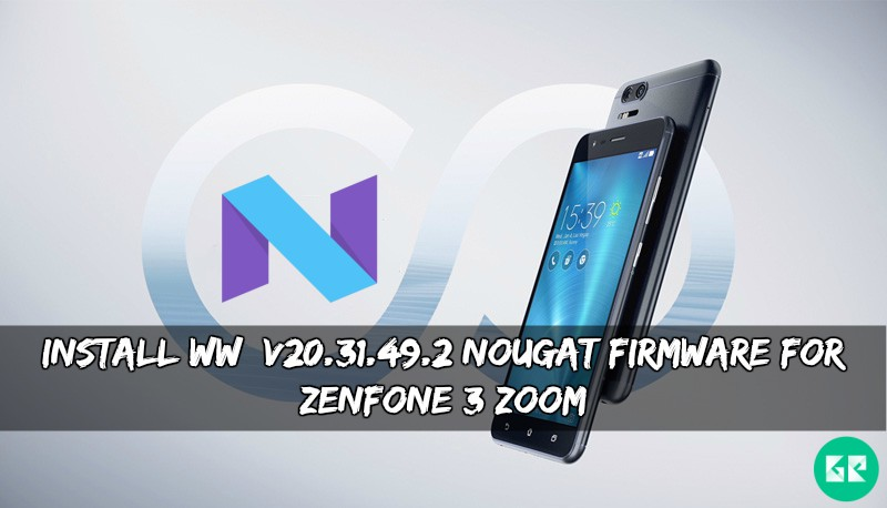 WW_V20.31.49.2 Nougat Firmware For ZenFone 3 Zoom