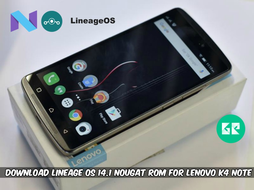 bef610a2 cb2b 11e5 9f1f e42e029c5977 - Download Lineage OS 14.1 Nougat ROM For Lenovo K4 Note