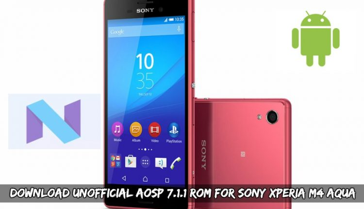 Unofficial AOSP 7.1.1 ROM For Sony Xperia M4 Aqua