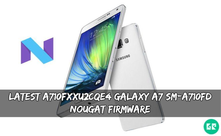 A710FXXU2CQE4 Galaxy A7 SM A710FD Nougat Firmware - Latest A710FXXU2CQE4 Galaxy A7 SM-A710FD Nougat Firmware