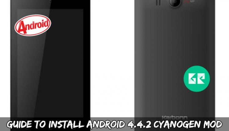 Guide To Install Android 4.4.2 Cyanogen MOD ROM For Karbonn A16