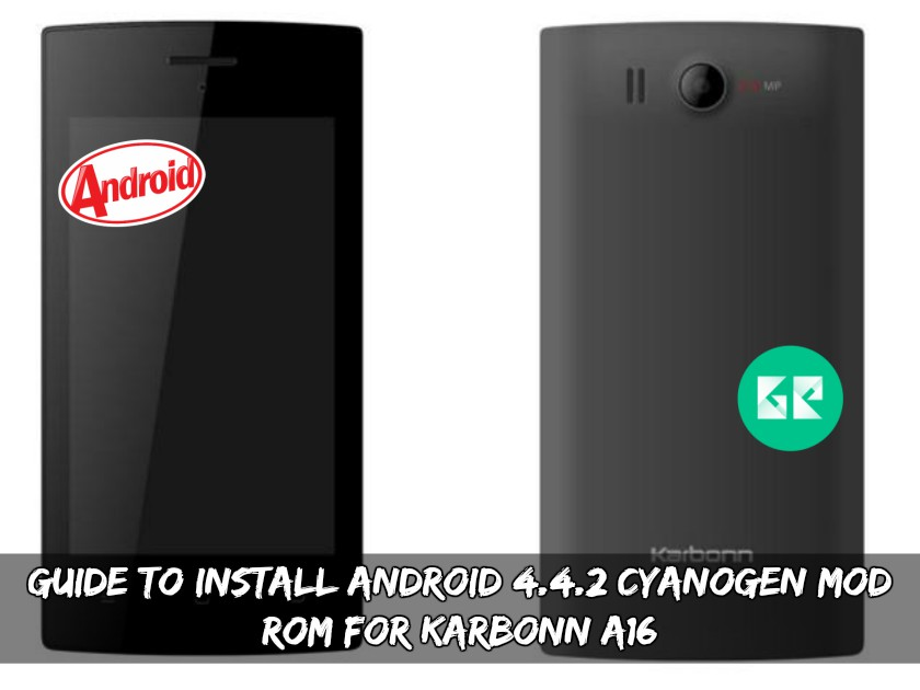 Android 4.4.2 Cyanogen MOD ROM For Karbonn A16 - Guide To Install Android 4.4.2 CyanogenMod ROM For Karbonn A16