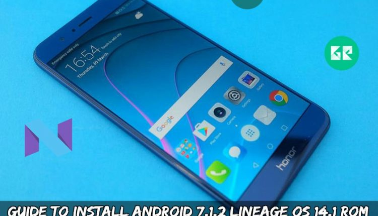 Guide To Install Android 7.1.2 Lineage OS 14.1 ROM for Honor 8 Pro
