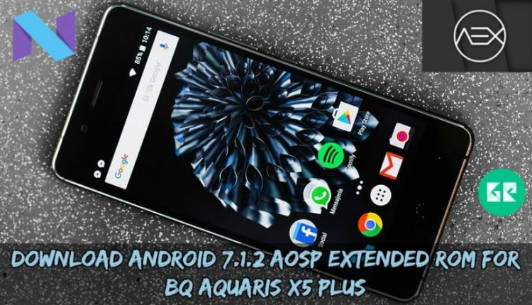 Download Android 7.1.2 AOSP Extended ROM For BQ Aquaris X5 Plus