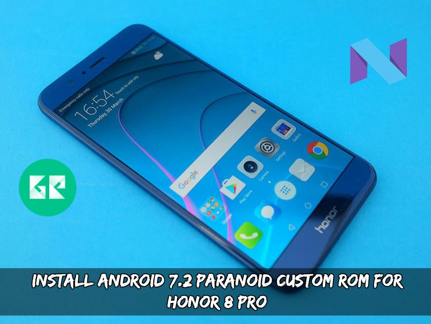 Install Android 7.2 Paranoid Custom ROM for Honor 8 Pro
