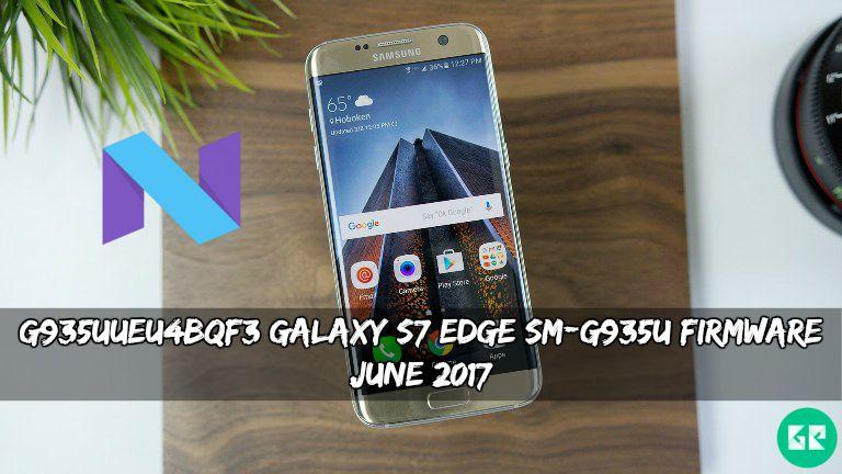 G935UUEU4BQF3 Galaxy S7 Edge SM G935U Firmware - G935UUEU4BQF3 Galaxy S7 Edge SM-G935U Firmware (June 2017)
