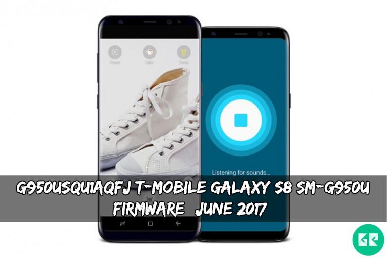 G950USQU1AQFJ T-Mobile Galaxy S8 SM-G950U Firmware (June 2017)