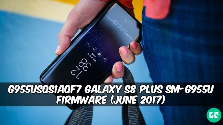 G955USQS1AQF7 Galaxy S8 Plus SM G955U Firmware - G955USQS1AQF7 Galaxy S8 Plus SM-G955U Firmware (June 2017)
