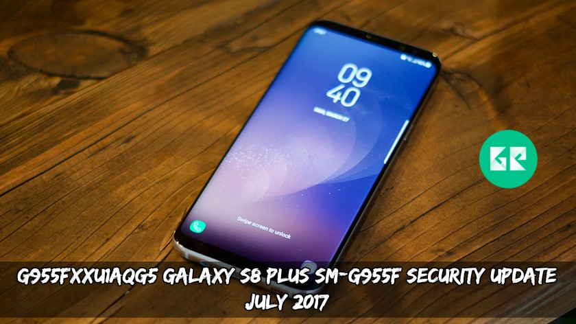 G955FXXU1AQG5 Galaxy S8 Plus SM-G955F Security Update (July 2017)