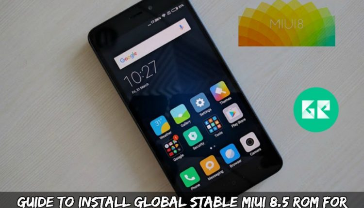 Guide To Install Global Stable MIUI 8.5 ROM For Xiaomi Redmi 4A