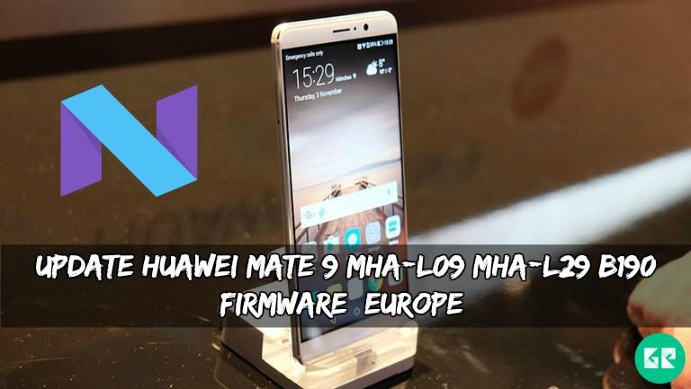 Huawei Mate 9 MHA L09MHA L29 B190 Firmware - Update Huawei Mate 9 MHA-L09/MHA-L29 B190 Firmware [Europe]