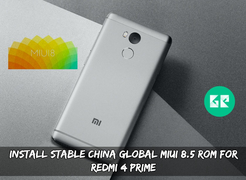 Install Stable China Global MIUI 8.5 ROM For Redmi 4 Prime
