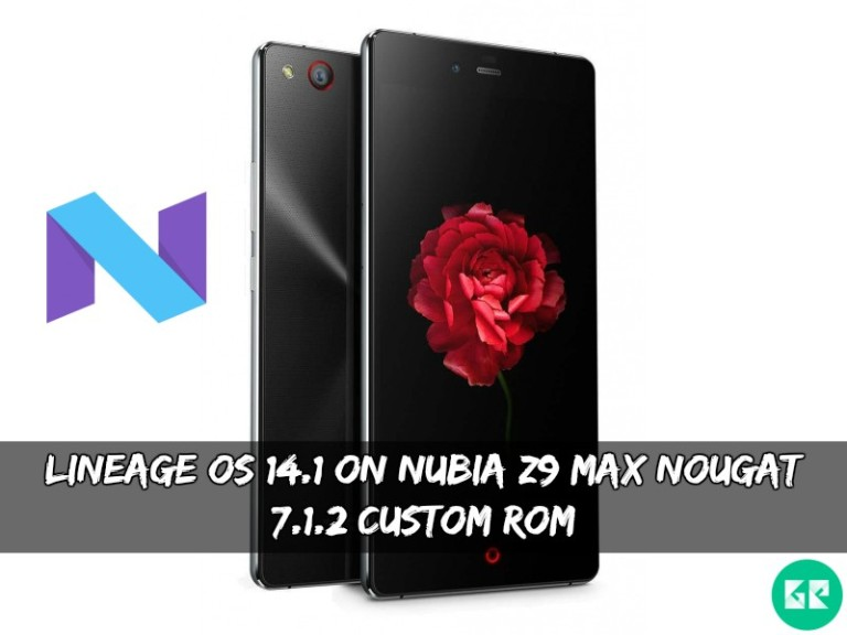 Lineage OS 14.1 On Nubia Z9 Max Nougat 7.1.2 Custom ROM
