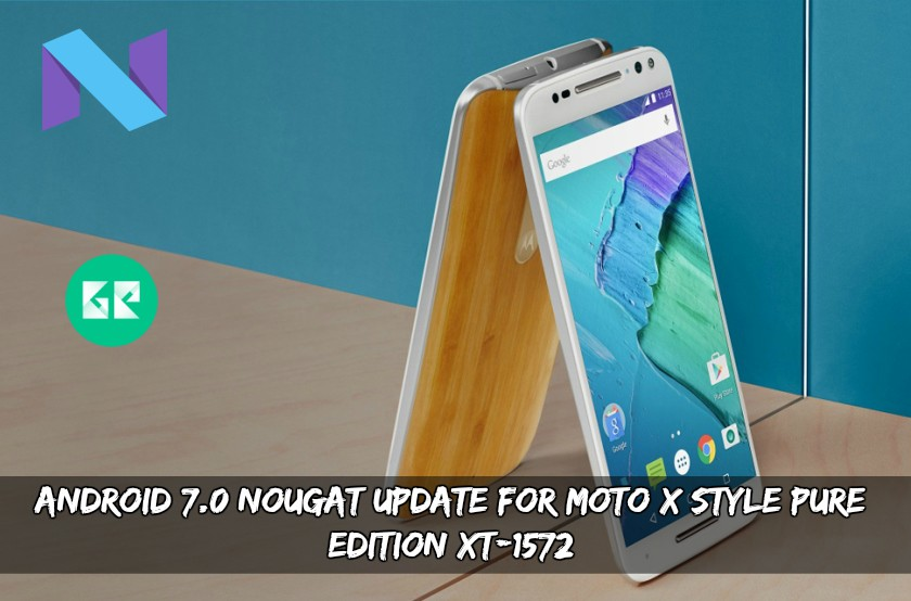 Android 7.0 Nougat Update For Moto X Style Pure Edition XT-1572