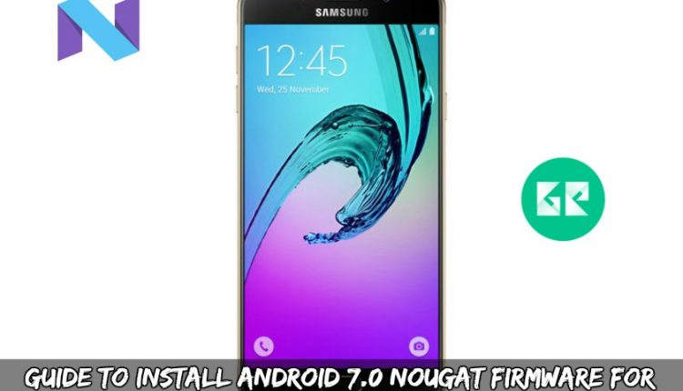 Guide To Install Android 7.0 Nougat Firmware For Galaxy A7 2016