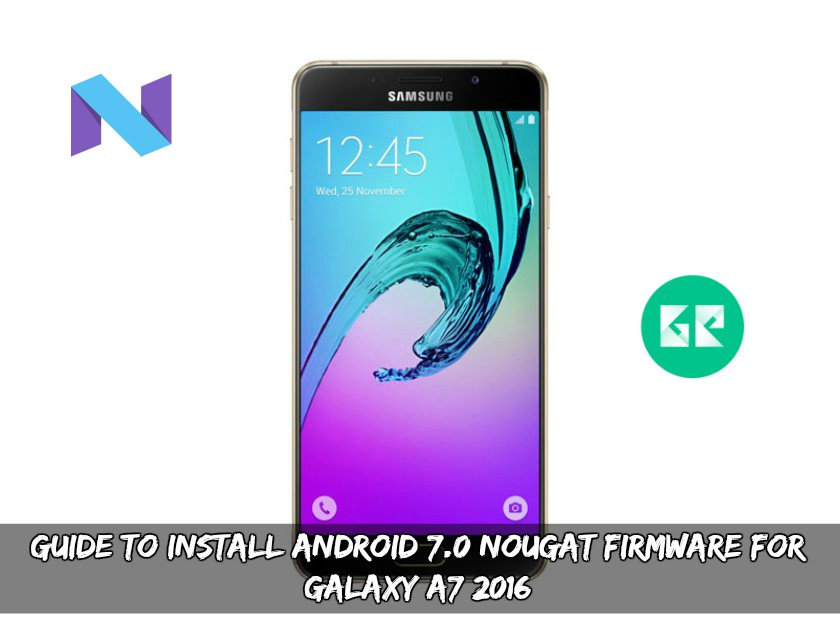 Android 7.0 Nougat Firmware For Galaxy A7 2016