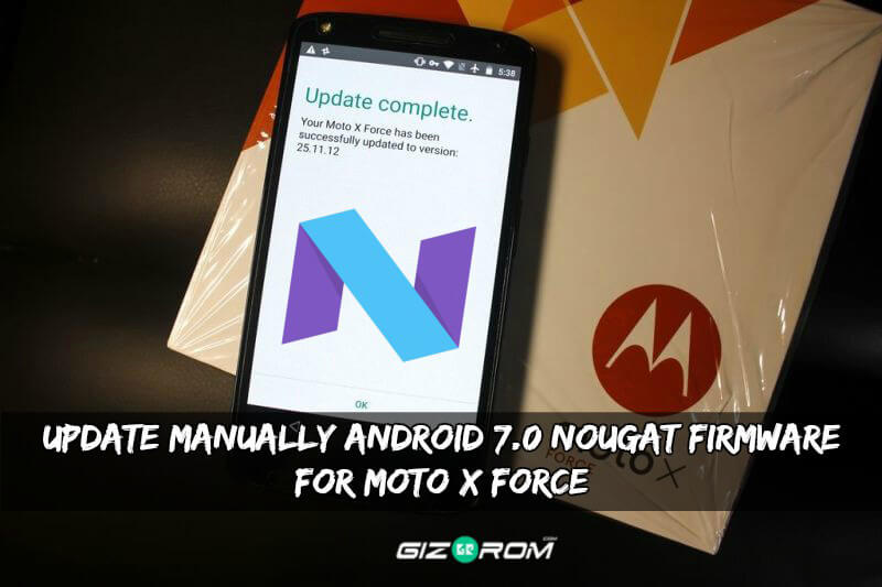 Nougat Firmware For Moto X Force XT1580