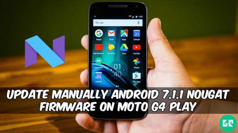 Nougat Firmware On Moto G4 Play - Update Manually Android 7.1.1 Nougat Firmware On Moto G4 Play